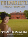 Nymphomania (eBook): Book One in the Draper Estates Trilogy
